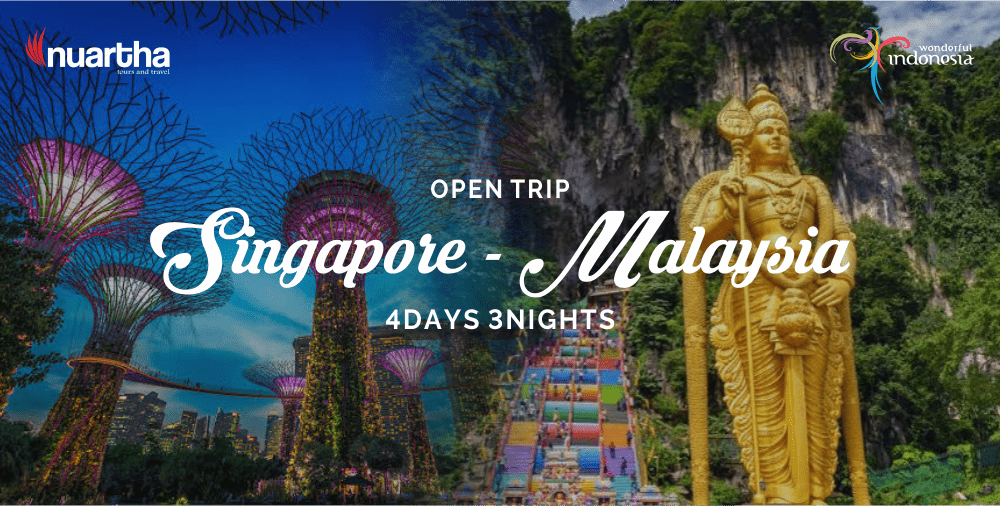 Open Trip Singapore-Malaysia 4D3N-Nuartha Tours and Travel
