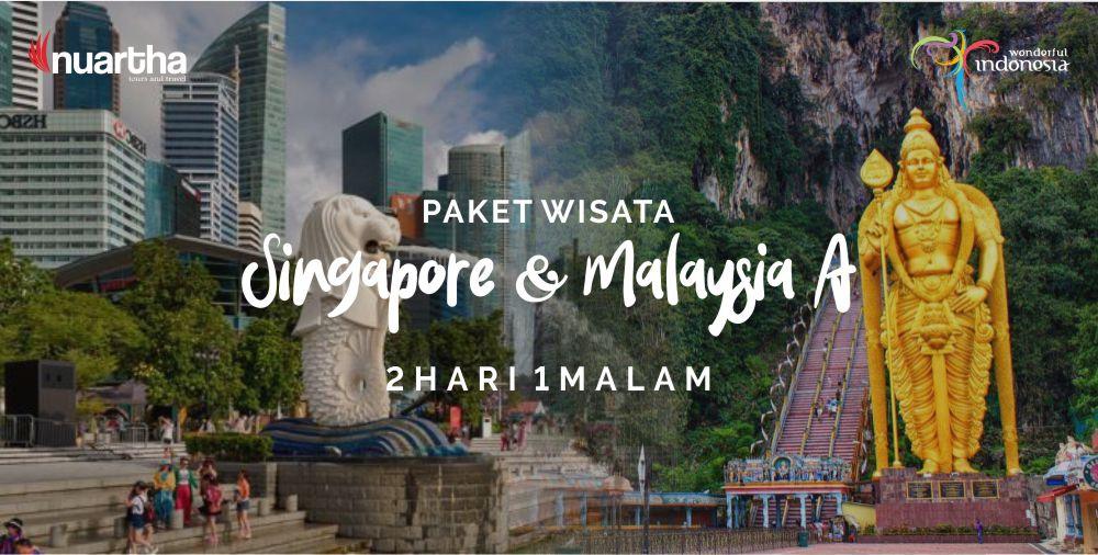 Paket Wisata Singapore Malaysia 2H1M A
